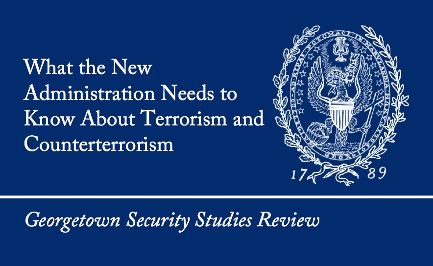 GSSR Special Issue: What the New Administration Needs to Know About Terrorism and Counterterrorism